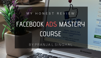 review of facebook ads mastery course by deepak kanakraju